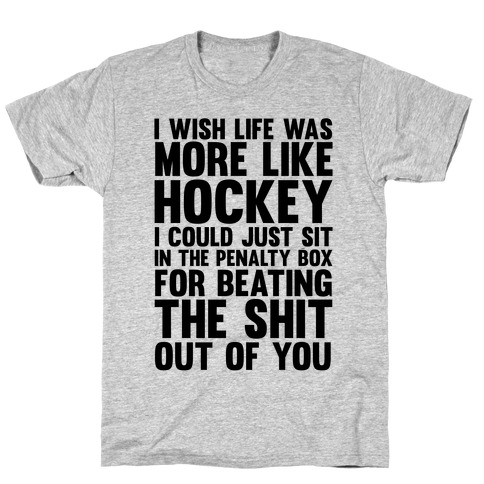 I Wish Life Was Like Hockey Mens T-Shirt