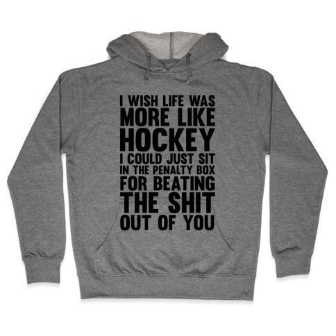I Wish Life Was Like Hockey Hooded Sweatshirt