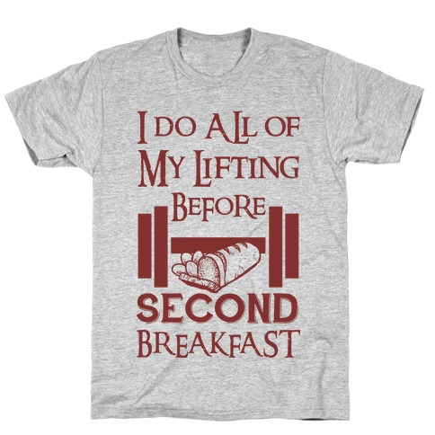 I Do All Of My Lifting Before Second Breakfast Mens T-Shirt