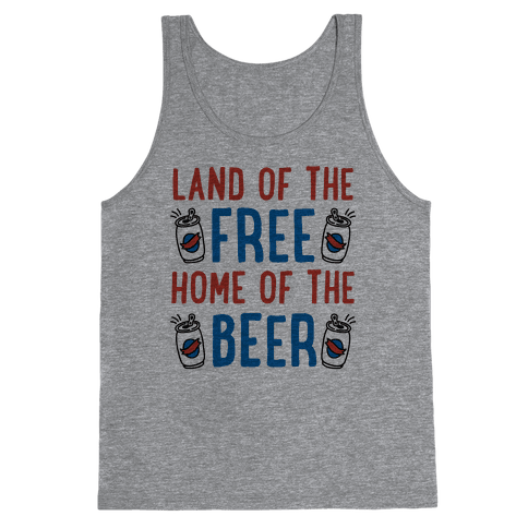 Land of the Free Home of The Beer Tank Top