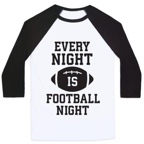 Every Night Is Football Night Baseball Tee