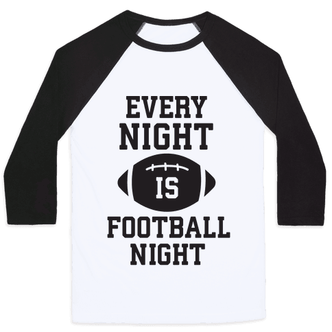 Every Night Is Football Night Baseball Tee