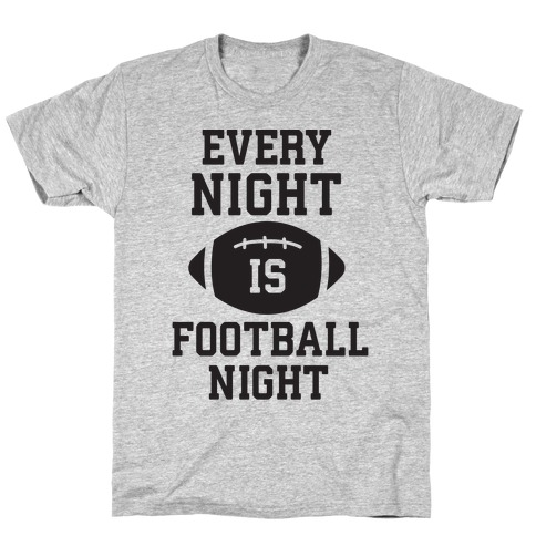 Every Night Is Football Night T-Shirt