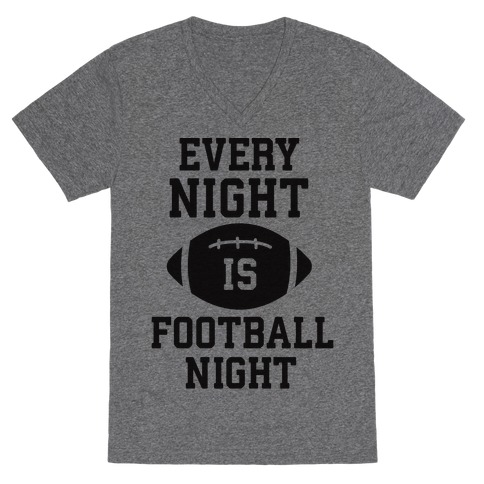 Every Night Is Football Night V-Neck Tee Shirt