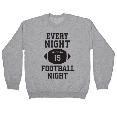 Every Night Is Football Night Pullover