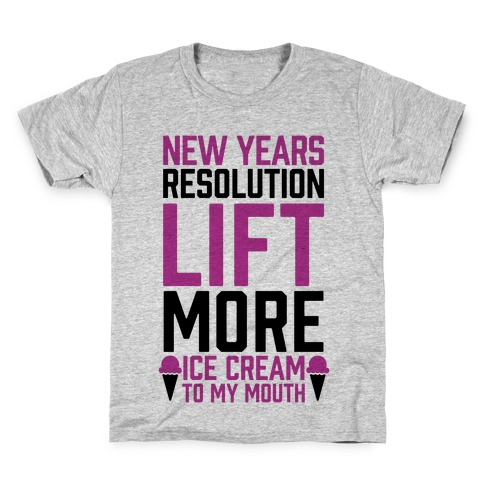 New Years Resolution: Lift More (Ice Cream To My Mouth) Kids T-Shirt