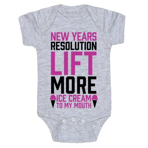 New Years Resolution: Lift More (Ice Cream To My Mouth) Baby Onesy