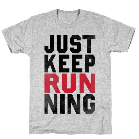 Just Keep Running T-Shirt