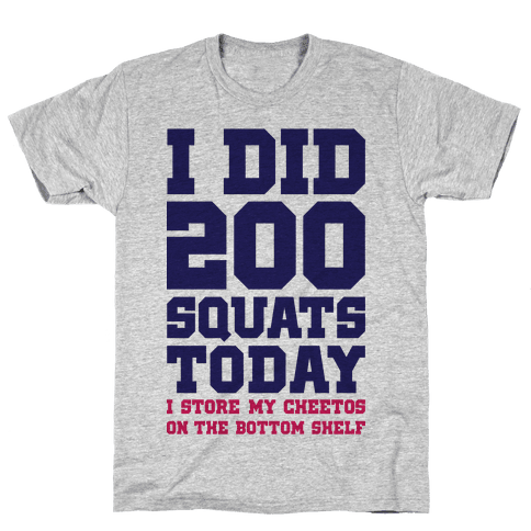I Did 200 Squats Today Mens T-Shirt