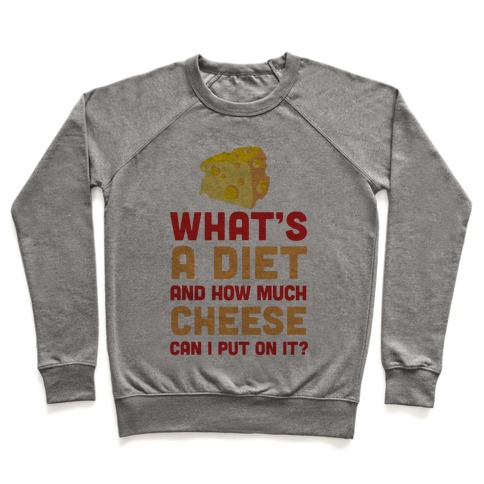 What's A Diet And How Much Cheese Can I Put On It? Pullover