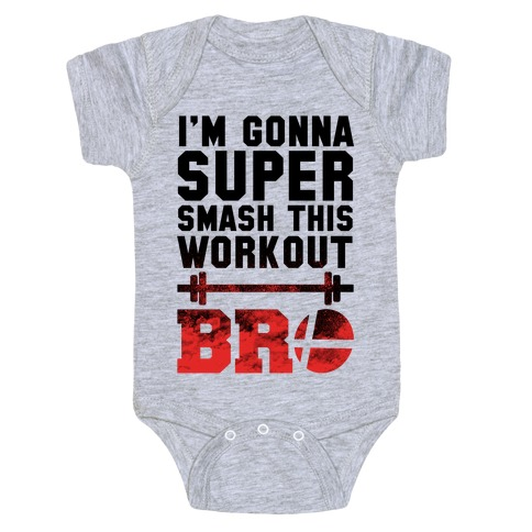 I'm Gonna Super Smash This Workout Bro Baby Onesy