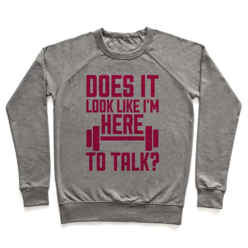 Does It Look Like I Want To Talk? Pullover