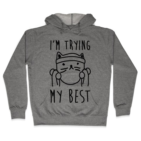 I'm Trying My Best Gym Cat Hooded Sweatshirt