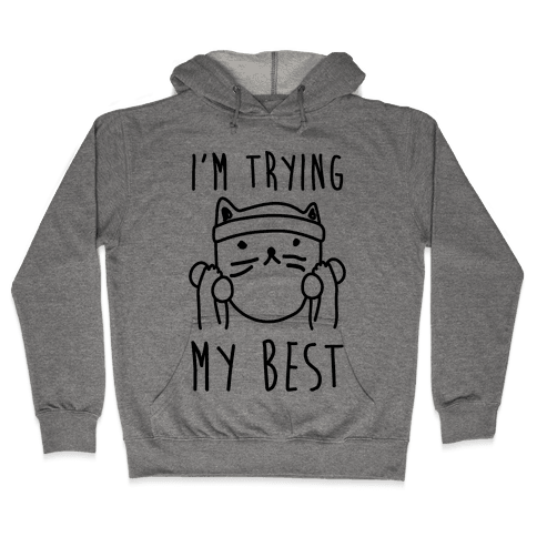 I'm Trying My Best Gym Cat Hooded Sweatshirt