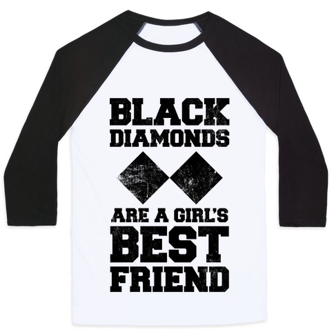 Black Diamonds Are A Girl's Best Friend Baseball Tee