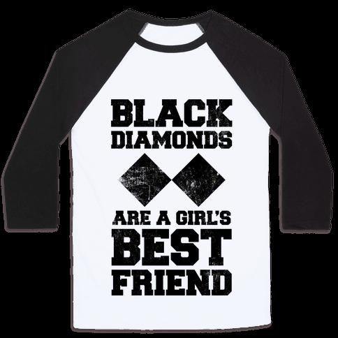Black Diamonds Are A Girl's Best Friend Baseball Tee