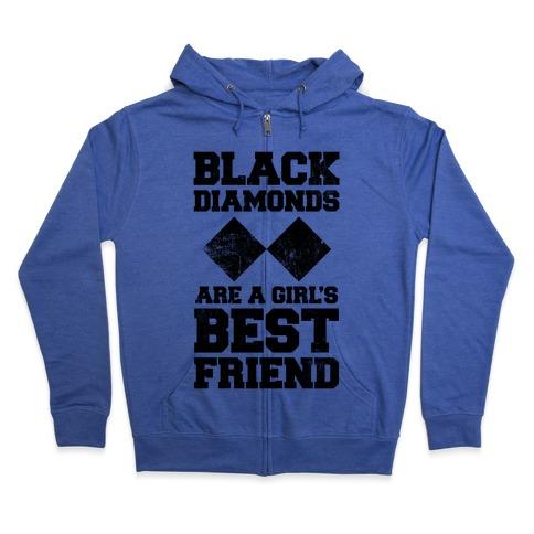 Black Diamonds Are A Girl's Best Friend Zip Hoodie