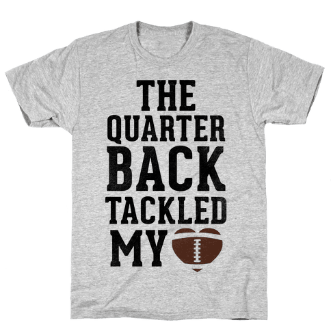 The Quarterback Tackled My Heart Mens T-Shirt