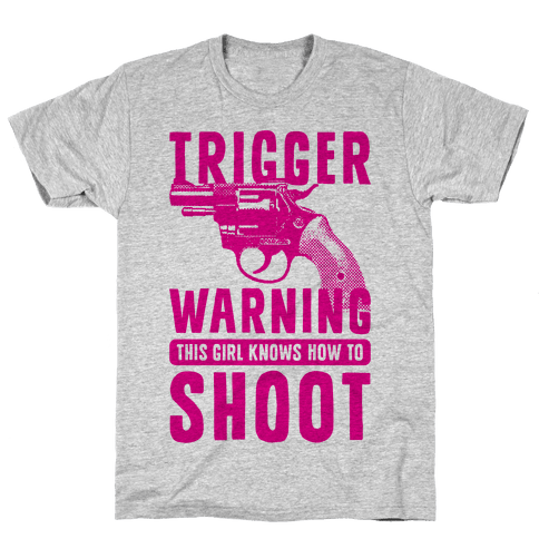 Trigger Warning This Girl Know How To Shoot Mens T-Shirt