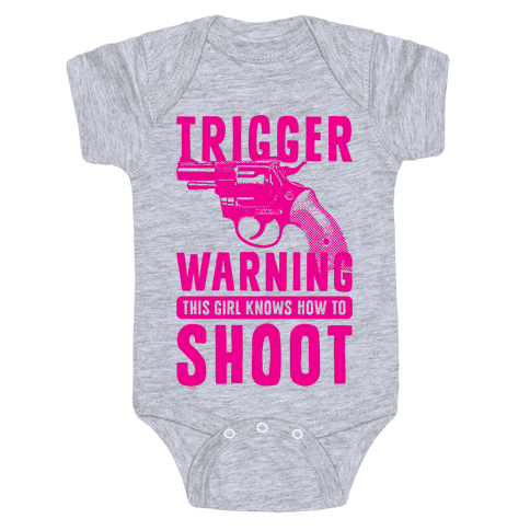 Trigger Warning This Girl Know How To Shoot Baby Onesy