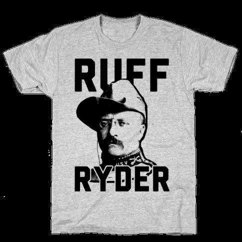 Ruff Ryder Theodore Roosevelt Mens/Unisex T-Shirt