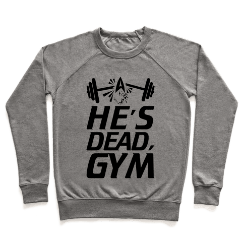 He's Dead, Gym Pullover