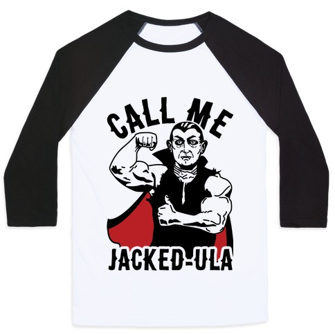 Call Me Jacked-ula Baseball Tee