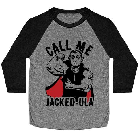 Call Me Jacked-ula Baseball Tee