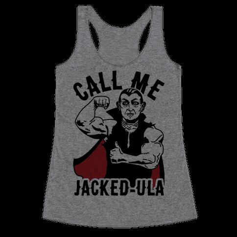 Call Me Jacked-ula Racerback Tank Top