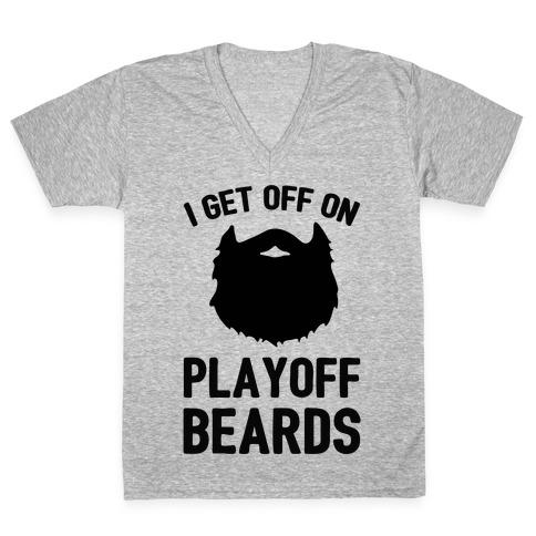 I Get Off On Playoff Beards V-Neck Tee Shirt