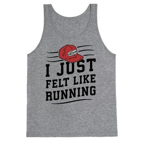 I Just Felt Like Running Tank Top