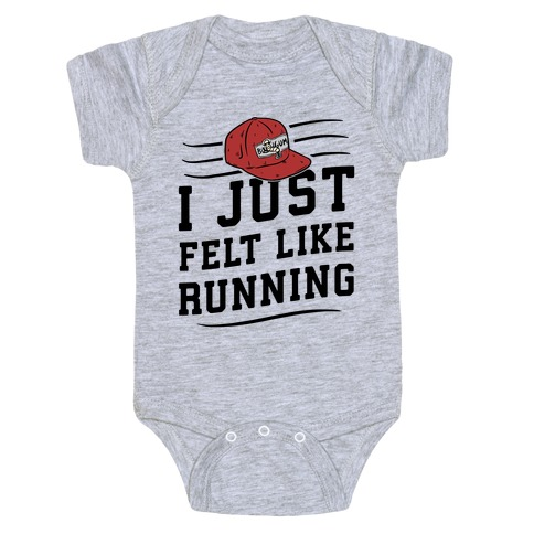 I Just Felt Like Running Baby Onesy