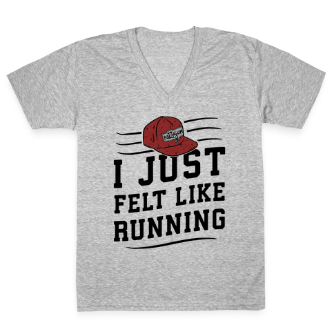 I Just Felt Like Running V-Neck Tee Shirt