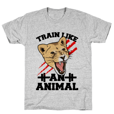 Train Like an Animal (athletic) Mens T-Shirt