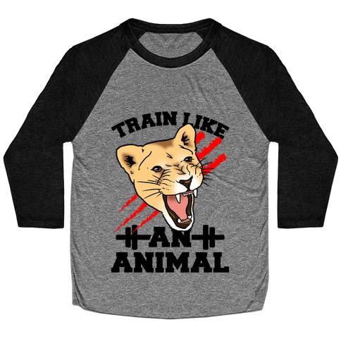 Train Like an Animal (athletic) Baseball Tee