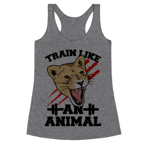 Train Like an Animal (athletic) Racerback Tank Top