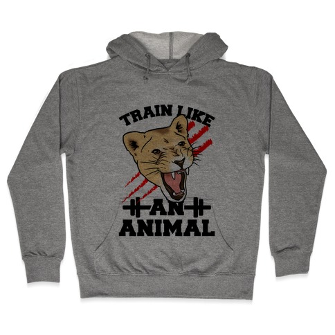 Train Like an Animal (athletic) Hooded Sweatshirt