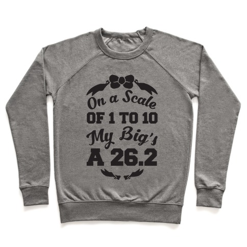 On A Scale Of 1 To 10 My Big's A 26.2 Pullover