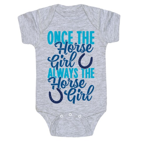 Once The Horse Girl, Always The Horse Girl Baby Onesy