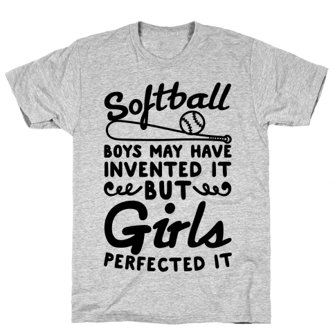 Softball Was Perfected By Girls Mens T-Shirt