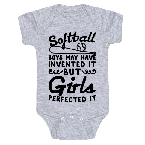 Softball Was Perfected By Girls Baby Onesy