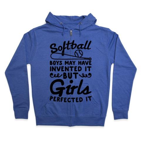 Softball Was Perfected By Girls Zip Hoodie