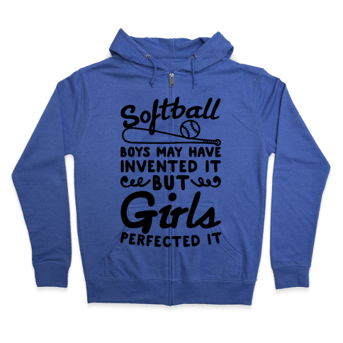 Softball Was Perfected By Girls Zip Hoodie