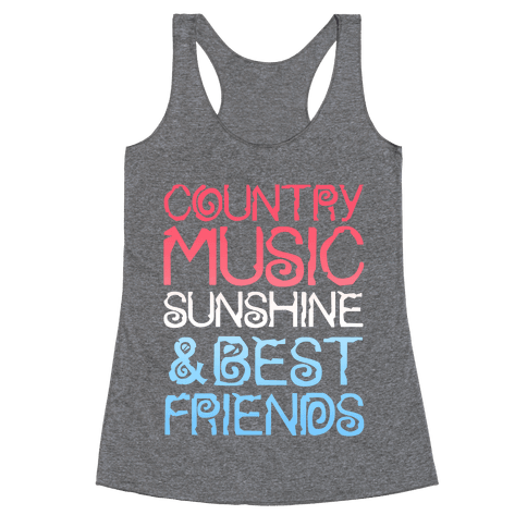 Country Music, Sunshine, and Best Friends Racerback Tank Top