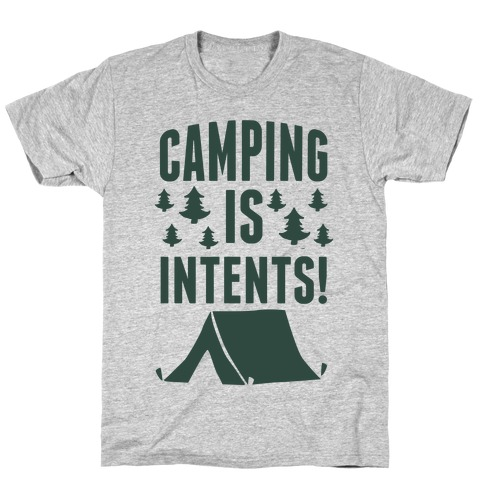 Camping Is Intents! (Green) T-Shirt