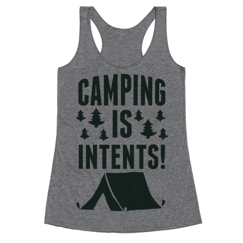 Camping Is Intents! (Green) Racerback Tank Top