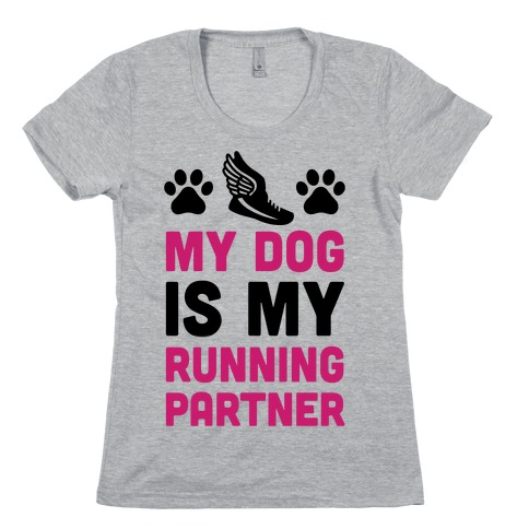 My Dog Is My Running Partner Womens T-Shirt