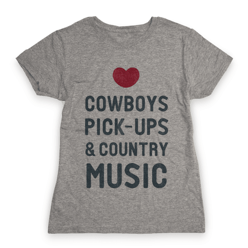 Cowboys, Pickups, and Country Music Womens T-Shirt