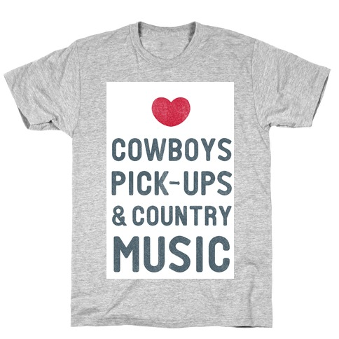 Cowboys, Pickups, and Country Music T-Shirt