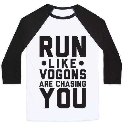 Run Like Vogons Are Chasing You Baseball Tee